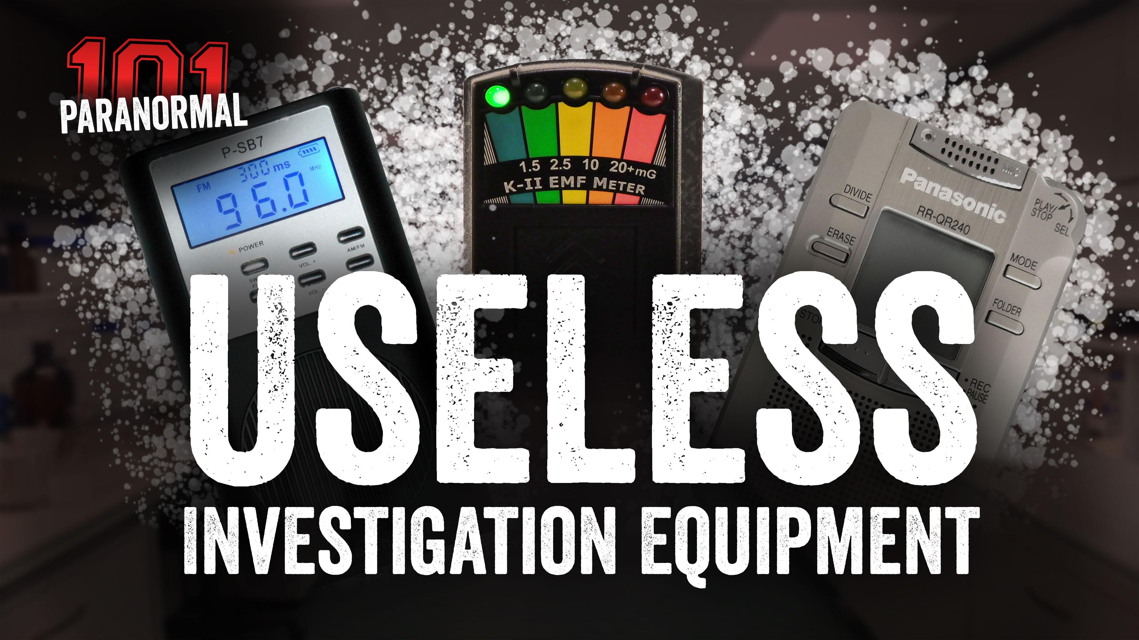 Useless Investigation Tools - Paranormal Investigators of